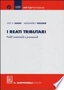 I reati tributari - Profili sostanziali e processuali