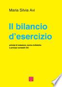 IL BILANCIO D'ESERCIZIO - principi di redazione, norme civilistiche e principi contabili OIC