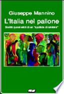 """L'ITALIA NEL PALLONE. SCRITTI QUASI ETICI DI UN """"APOLIDE DI SINISTRA"""""""