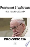 Pensieri nascosti di Papa Francesco. Omelia di Santa Marta 2017/2019