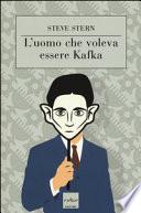 L'uomo che voleva essere Kafka
