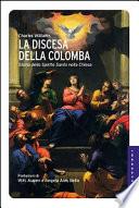 La discesa della colomba. La storia dello Spirito Santo nella Chiesa