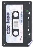 Mix tape. L�arte della cultura delle audiocassette