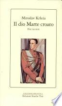 Il Dio Marte Croato. Due racconti