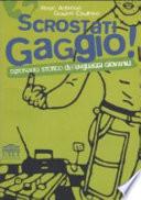 SCROSTATI GAGGIO!         dizionario storico dei linguaggi giovanili