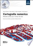 Cartografia numerica. Manuale pratico per l'utilizzo dei GIS. Con CD-ROM