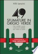 49 SFUMATURE IN GRIGIO VERDE Fatti, misfatti e verita' vissuti con le stellette dal 1969 al 2009