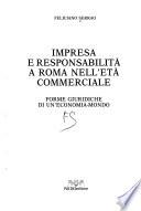 Impresa e responsabilità a Roma nell'età commerciale forme giuridiche di un'economia-mondo