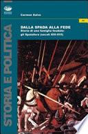 Dalla spada alla fede. Storia di una famiglia feudale. Gli Spatafora (secoli XIII-XVI)