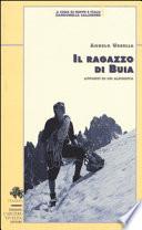 IL RAGAZZO DI BUIA. Appunti di un alpinista.
