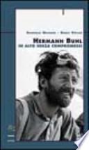 Hermann Buhl. In alto senza compromessi