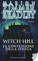WITCH HILL - LA CONFESSIONE DELLA STREGA