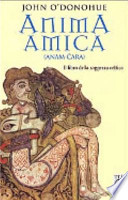 Anima amica. (Anam Cara). Il libro della saggezza celtica