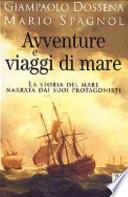 Avventure e viaggi di mare. La storia del mare narrata dai suoi protagonisti