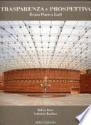 TRASPARENZA E PROSPETTIVA Renzo Piano a Lodi
