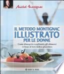 Il metodo Montignac illustrato per le donne come dimagrire scegliendo gli alimenti in base al loro indice glicemico