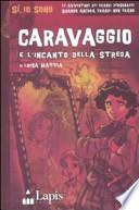 CARAVAGGIO e l'incanto della strega ***sconto 50%***