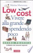 Low cost. Vivere alla grande spendendo poco