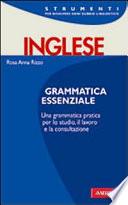 Grammatica Essenziale. Una grammatica pratica per lo studio, il lavoro e la consultazione