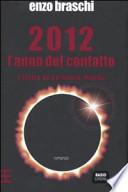 2012 l'anno del contatto l'inizio di un nuovo mondo : romanzo