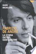 FABRIZIO DE ANDRE' - LA STORIA DIETRO OGNI CANZONE