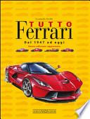 Tutto Ferrari. Dal 1947 ad oggi
