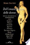 Dell'emancipazione delle donne dieci interviste impossibili con Confucio, Platone, Aristotele, Agostino, Avicenna, Tommaso d'Aquino, Hume, Schopenhauer, Stuart Mill, Nietzsche