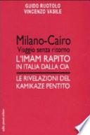 Milano-Cairo, viaggio senza ritorno l'imam rapito in Italia dalla CIA, le rivelazioni del kamikaze pentito