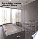 Dettagli di architettura di interni: il bagno