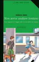 NON SERVE ANDARE LONTANO