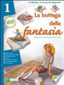 BOTTEGA DELLA FANTASIA (LA) 3 EDIZIONE INDIVISIBILE / VOL. 3 + LIBRO PER FARE E PER VEDERE 3 + LETTERATURA 2
