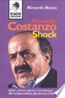 Maurizio Costanzo shock. Affari, potere, alcova: i retroscena del telegiornalista più famoso d'Italia