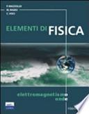 ELEMENTI DI FISICA ELETTROMAGNETISMO E ONDE