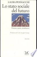 Lo stato sociale del futuro pensioni, equità, cittadinanza