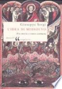 L' idea di Medioevo. Fra storia e senso comune