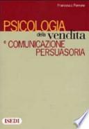 Psicologia della vendita e comunicazione persuasoria