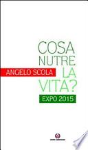 cosa nutre la vita ? expo 2015