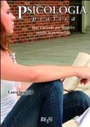 Psicologia pratica. Test e schede per scoprire subito la personalità (6638)