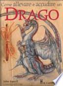Come allevare e accudire un drago
