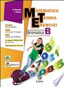Matematica teoria esercizi. Aritmetica. Vol. B. Con il mio quaderno INVALSI 2. Con espansione online. Per la Scuola media