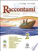 RACCONTAMI 2 +LA LETTERATURA + IL MIO QUADERNO INVALSI 2 ON LINE