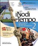 I NODI DEL TEMPO 2 + DVD-ROM E CARTE STORICHE + MI PREPARO X L'INTERRO