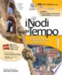 I NODI DEL TEMPO 1  Dalla Caduta dell'Impero Romano al Rinascimento +  Mi preparo per l'interrogazione + Carte Storiche + Quaderno delle competenze