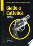 GIALLO A CATTOLICA i migliori racconti gialli degli ultimi 30 anni
