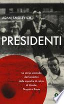 Presidenti. Le storie scomode dei fondatori delle squadre di calcio di Casale, Napoli e Roma