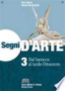 SEGNI D'ARTE, Vol.3: dal Barocco al tardo Ottocento