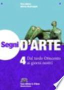 SEGNI D'ARTE 4, DAL tardo ottocento ai giorni nostri
