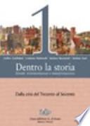 Dentro la storia. Eventi, testimonianze e interpretazioni. Con espansione online. Per le Scuole superiori