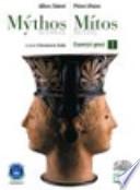Mythos/mitos. Esercizi greci. Con espansione online. Per il Liceo classico