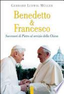 Benedetto & Francesco. Successori di Pietro al servizio della Chiesa